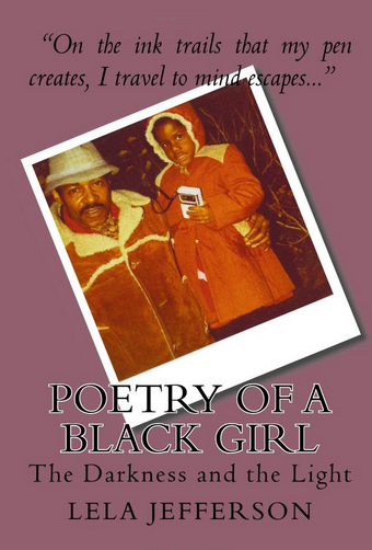 Poetry of a Black Girl: The Darkness and the Light by Lela Jefferson (Fagan)