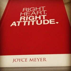 Right Heart Right Attitude by Joyce Meyer