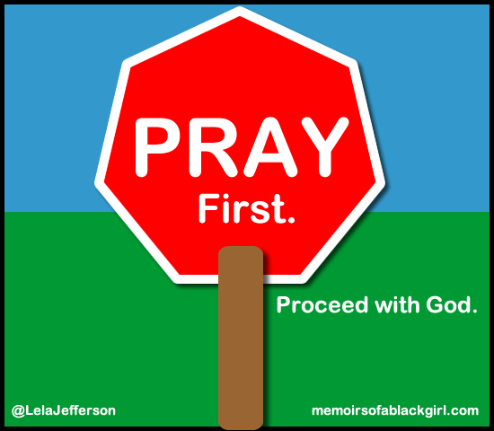 PRAY First. Proceed with God.