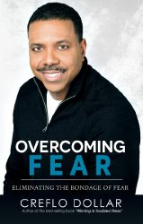 overcoming_fear_creflo_dollar